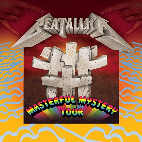 Beatallica Masterful Mystery Tour Explicit Version