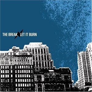 Break Let It Burn Ep