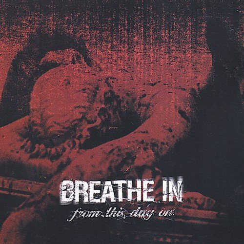 Breathe In From This Day On
