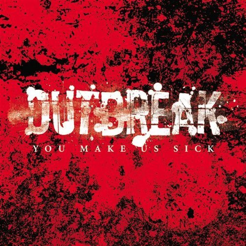 Outbreak You Make Us Sick