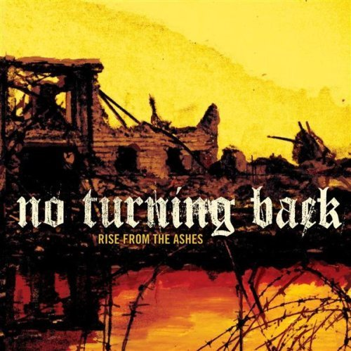 No Turning Back Rise From The Ashes