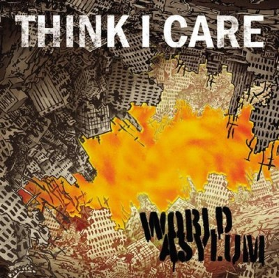 Think I Care World Asylum