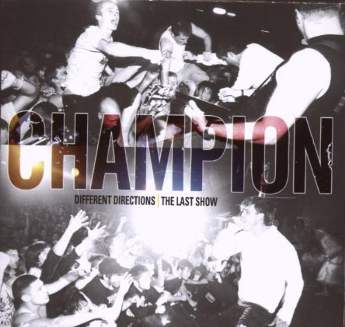 Champion Different Directions The Last Incl. Bonus DVD