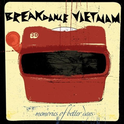 Breakdance Vietnam Memories Of Better Days