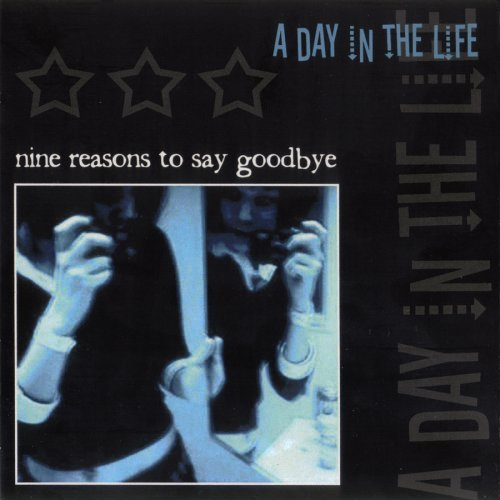 Day In The Life Nine Reasons To Say Goodbye