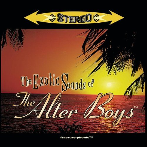 Alter Boys Exotic Sounds Of The Alter Boy