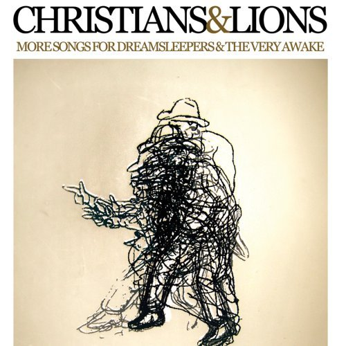 Christians & Lions More Songs For Dreamsleepers &