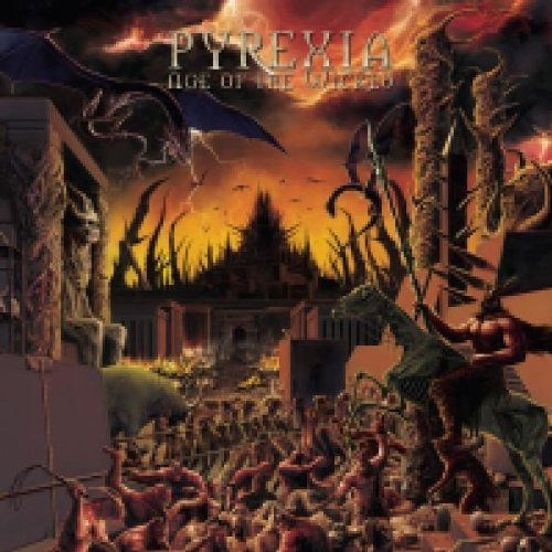 Pyrexia Age Of The Wicked