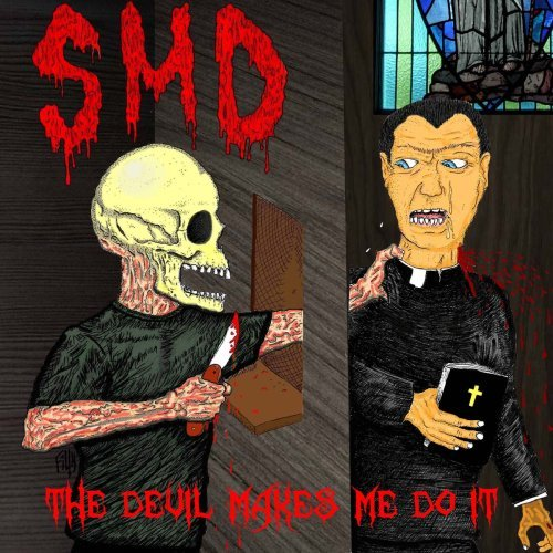 S.M.D. Devil Makes Me Do It