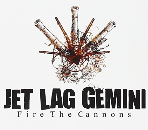 Jet Lag Gemini Fire The Cannons