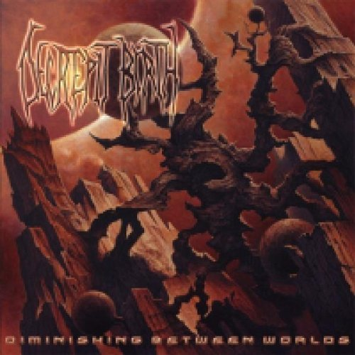 Decrepit Birth Diminishing Between Worlds