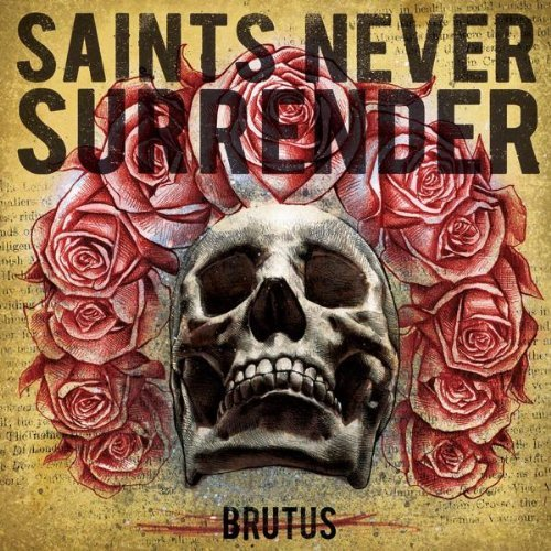Saints Never Surrender Brutus