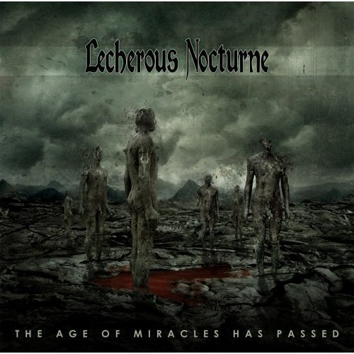 Lecherous Nocturne Age Of Miracles Has Passed