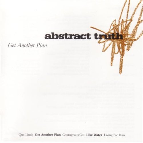 Abstract Truth Get Another Plan