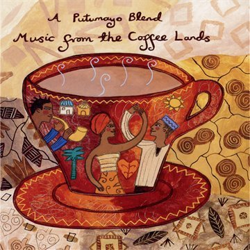 Putumayo Presents Vol. 1 Music From The Coffee L Avalos Gomez Samite Baca Sodre Music From The Coffee Lands