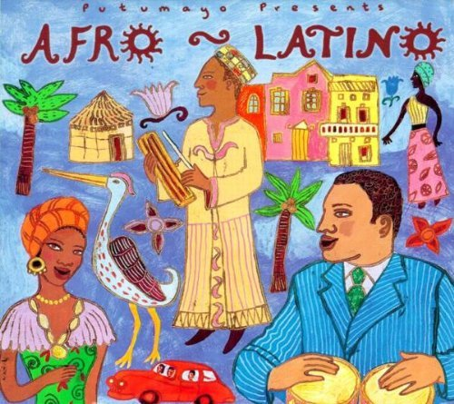 Putumayo Presents Afro Latino Putumayo Presents