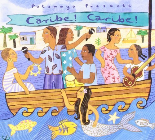 Putumayo Presents Caribe! Caribe! Putumayo Presents