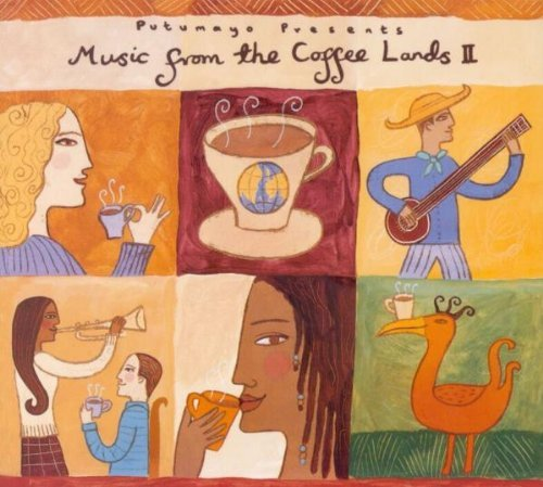 Putumayo Presents Vol. 2 Music From The Coffee L Music From The Coffee Lands