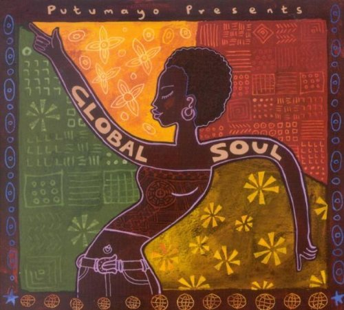 Putumayo Presents Global Soul Putumayo Presents