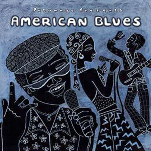 Putumayo American Blues Putumayo Presents