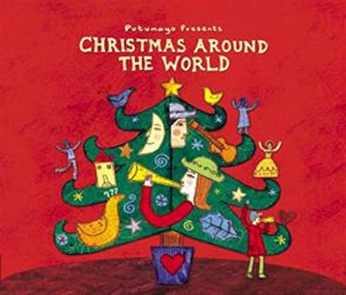 Putumayo Christmas Around The World Putumayo Presents