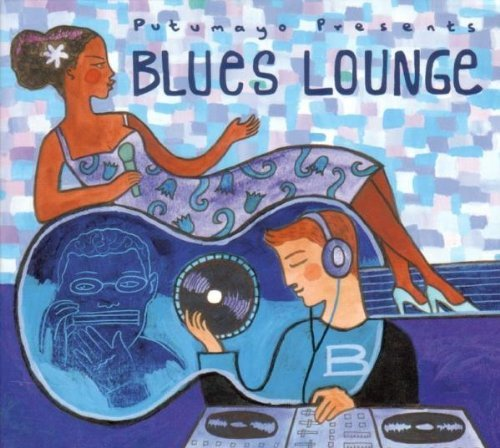 Putumayo Presents Blues Lounge Putumayo Presents