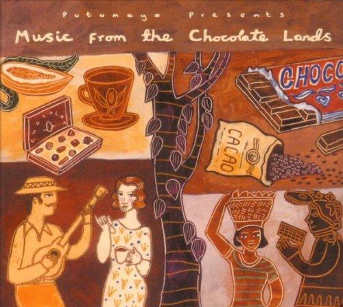 Putumayo Presents Music From The Chocolate Lands Putumayo Presents