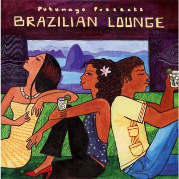 Putumayo Presents Brazilian Lounge Putumayo Presents