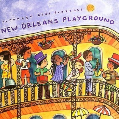 Putumayo Kids Presents New Orleans Playground Putumayo Kids Presents
