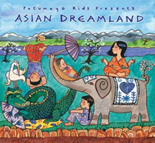 Putumayo Kids Presents Asian Dreamland Putumayo Kids Presents