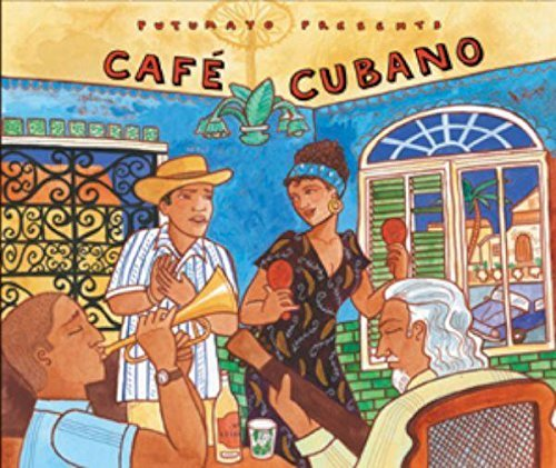 Putumayo Cafe Cubano Putumayo Presents