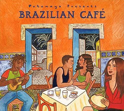 Putumayo Presents Brazilian Cafe Putumayo Presents