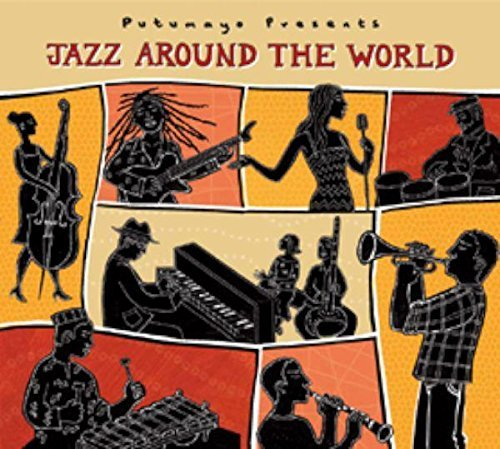 Putumayo Jazz Around The World Putumayo Presents