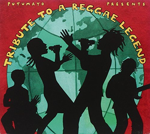 Putumayo Presents Tribute To A Reggae Legend Putumayo Presents