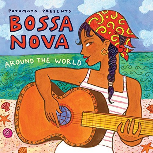 Putumayo Bossa Nova Around The World Putumayo Presents