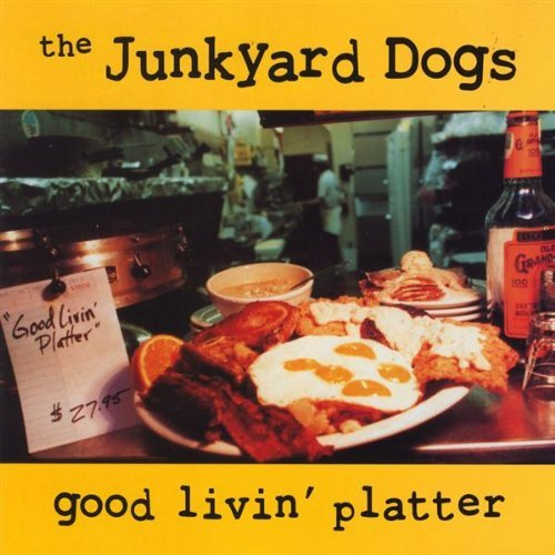 Junkyard Dogs Good Livin' Platter