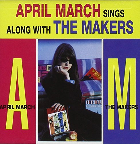 April March Sings The Songs Of The Makers