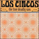 Los Cincos Five Deadly Sins