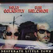 Golightly Melchior Desperate Little Town