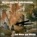 Mickey & Salty Sea Dogs Saltwater & Whisky