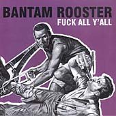 Bantam Rooster Fuck All Y'all