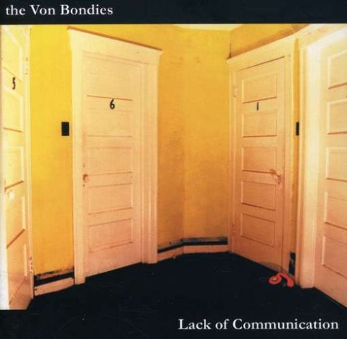 Von Bondies Lack Of Communication