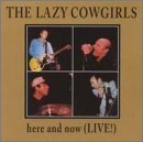 Lazy Cowgirls Here & Now (live)