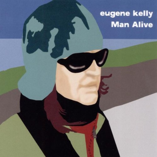 Kelly Eugene Man Alive