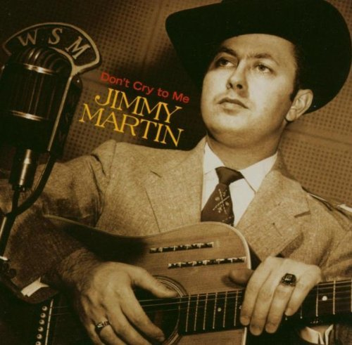 Jimmy Martin Don't Cry To Me 2 CD