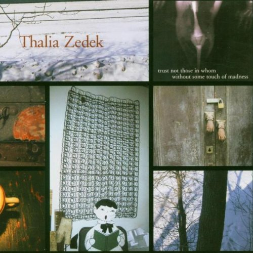 Thalia Zedek Trust Not Those In Whom Withou