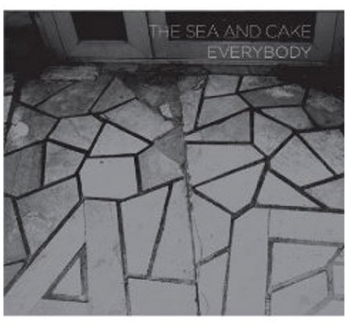Sea & Cake Everybody