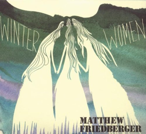 Matthew Friedberger Winter Woman Holy Ghost Langua 2 CD