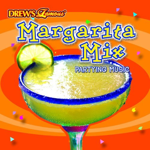Drew's Famous Margarita Mix Partying Music