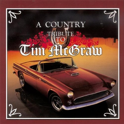 Country Tribute To Tim Mcgraw Country Tribute To Tim Mcgraw